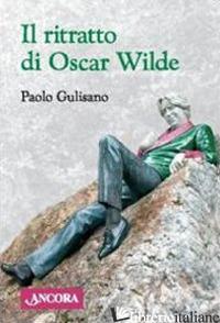 RITRATTO DI OSCAR WILDE (IL) - GULISANO PAOLO