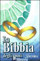 BIBBIA DEGLI SPOSI (LA) - MAGGIONI BRUNO; VIVALDELLI G. (CUR.)