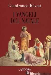 VANGELI DEL NATALE (I) - RAVASI GIANFRANCO