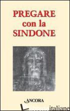 PREGARE CON LA SINDONE - AA.VV.