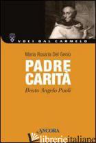 PADRE CARITA'. BEATO ANGELO PAOLI - DEL GENIO MARIA ROSARIA
