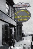 CUCINA DELL'OSTERIA VOLANTE (LA) - VASSALLO LUISA