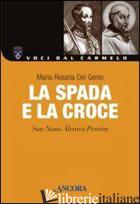 SPADA E LA CROCE. SAN NUNO ALVARES PEREIRA (LA) - DEL GENIO MARIA ROSARIA