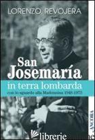 SAN JOSEMARIA IN TERRA LOMBARDA CON LO SGUARDO RIVOLTO ALLA MADONNINA 1948-1973 - REVOJERA LORENZO