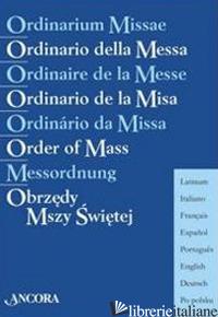 ORDINARIO DELLA MESSA. EDIZ. MULTILINGUE - AA.VV.