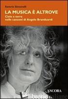 MUSICA E' ALTROVE. CIELO E TERRA NELLE CANZONI DI ANGELO BRANDUARDI (LA) - SIMONELLI SAVERIO