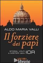 FORZIERE DEI PAPI (IL) - VALLI ALDO MARIA