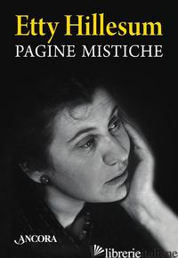 PAGINE MISTICHE - HILLESUM ETTY