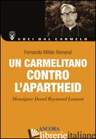 CARMELITANO CONTRO L'APARTHEID. MONSIGNOR DONAL LAMONT (UN) - MILLAN ROMERAL FERNANDO
