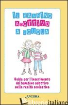 BAMBINO ADOTTIVO A SCUOLA (IL) - COLOMBO LOREDANA; DODDE PAOLA