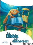 BIBBIA DEGLI ANNIVERSARI (LA) - MAGGIONI BRUNO; VIVALDELLI GREGORIO