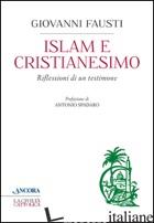 ISLAM E CRISTIANESIMO - FAUSTI GIOVANNI
