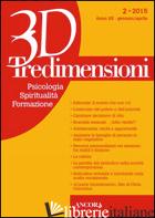 TREDIMENSIONI. PSICOLOGIA, SPIRITUALITA', FORMAZIONE (2016). VOL. 2 - AA.VV.
