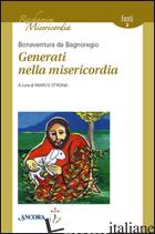 GENERATI NELLA MISERICORDIA - BONAVENTURA (SAN)