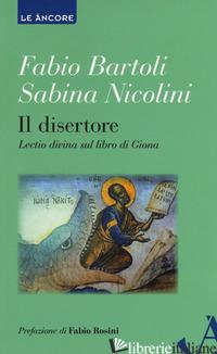 DISERTORE. LECTIO DIVINA SUL LIBRO DI GIONA (IL)