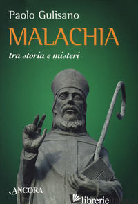 MALACHIA TRA STORIA E MISTERI - GULISANO PAOLO