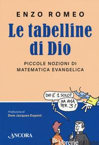 TABELLINE DI DIO. PICCOLE NOZIONI DI MATEMATICA EVANGELICA (LE)