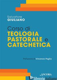 CORSO DI TEOLOGIA PASTORALE E CATECHETICA - GIULIANO SALVATORE