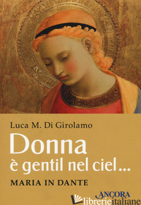 DONNA E' GENTIL NEL CIEL... MARIA IN DANTE - DI GIROLAMO LUCA