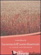 MESSA DELL'UOMO DISARMATO (LA) - BIANCHI LUISITO