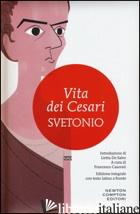 VITA DEI CESARI. TESTO LATINO A FRONTE. EDIZ. INTEGRALE - SVETONIO C. TRANQUILLO; CASORATI F. (CUR.)