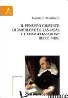 PENSIERO GIURIDICO-CULTURALE DI BARTOLOME' DE LAS CASAS E L'EVANGELIZZAZIONE DEL - MARTINELLI MAURIZIO