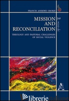 MISSION AND RECONCILIATION. THEOLOGY AND PASTORAL CHALLENGES OF SOCIAL VIOLENCE - OBORJI FRANCIS A.