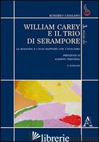 WILLIAM CAREY E IL TRIO DI SERAMPORE. LA MISSIONE E I SUOI RAPPORTI CON L'INDUIS - CATALANO ROBERTO