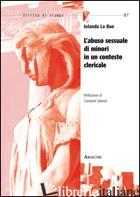 ABUSO SESSUALE DI MINORI IN UN CONTESTO CLERICALE - LO BUE IOLANDA