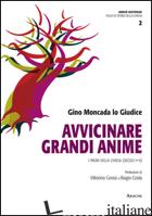 AVVICINARE GRANDI ANIME. I PADRI DELLA CHIESA (SECOLI I-V) - MONCADA LO GIUDICE GINO