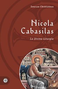 DIVINA LITURGIA. TESTO GRECO A FRONTE (LA) - CABASILAS NICOLA
