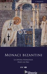 DIVINA PEDAGOGIA. POETI DI DIO. TESTO GRECO A FRONTE (LA) - MONACI BIZANTINI; GALIGNANI P. (CUR.)