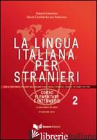 LINGUA ITALIANA PER STRANIERI. CORSO ELEMENTARE E INTERMEDIO (LA). VOL. 2 - KATERINOV KATERIN; BORIOSI KATERINOV MARIA CLOTILDE