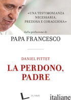 LA PERDONO, PADRE - PITTET DANIEL