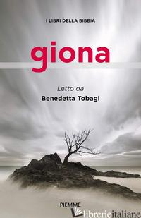 GIONA. I LIBRI DELLA BIBBIA - TOBAGI BENEDETTA