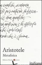 METAFISICA. TESTO GRECO A FRONTE - ARISTOTELE; BERTI E. (CUR.)