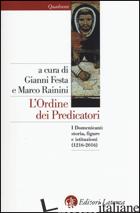 ORDINE DEI PREDICATORI. I DOMENICANI: STORIA, FIGURE E ISTITUZIONI (1216-2016) ( - FESTA G. (CUR.); RAININI M. (CUR.)