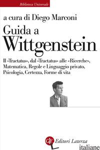 GUIDA A WITTGENSTEIN. IL «TRACTATUS», DAL «TRACTATUS» ALLE «RICERCHE», MATEMATIC - MARCONI D. (CUR.)