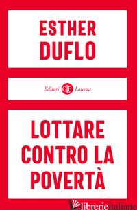 LOTTARE CONTRO LA POVERTA' - DUFLO ESTHER