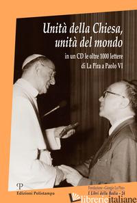 UNITA' DELLA CHIESA, UNITA' DEL MONDO. CON CD-ROM - LA PIRA GIORGIO; D'ANGELO A. (CUR.)