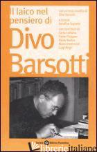 LAICO NEL PENSIERO DI DIVO BARSOTTI. ATTI DEL CONVEGNO NAZIONALE (BOLOGNA, 2006) - TOGNETTI S. (CUR.)
