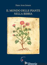 MONDO DELLE PIANTE NELLA BIBBIA (IL) - JENSEN HANS ARNE