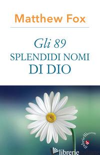 89 SPLENDIDI NOMI DI DIO (GLI) - FOX MATTHEW