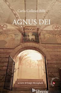 AGNUS DEI - COLLESEI BILLI CARLA; MENEGHELLI L. (CUR.)