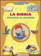 BIBBIA SPIEGATA AI BAMBINI. IL PICCOLO GREGGE (LA) - FABRIS FRANCESCA; FABRIS FRANCESCA