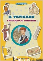 VATICANO SPIEGATO AI BAMBINI. IL PICCOLO GREGGE (IL) - PAPPALARDO MARCO; PAPPALARDO MARCO