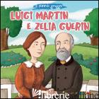 LUIGI MARTIN E ZELIA GUERIN. IL PICCOLO GREGGE - PASCOLETTI ELENA; PASCOLETTI ELENA
