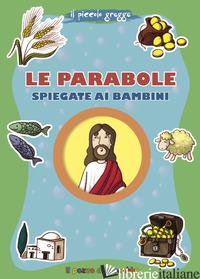 PARABOLE SPIEGATE AI BAMBINI. IL PICCOLO GREGGE. EDIZ. ILLUSTRATA (LE) - FABRIS FRANCESCA