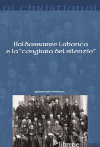 BADASSARRE LABANCA E LA «CONGIURA DEL SILENZIO» - PRONIEWICZ SYLWIA