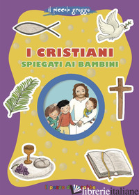CRISTIANI SPIEGATI AI BAMBINI (I) - GIORDANO ELENA